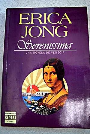 Serenissima: una novela de Venecia: Jong, Erica