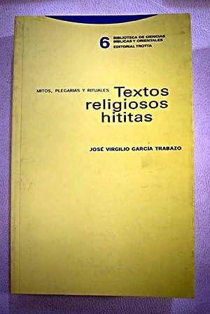 Textos religiosos hititas: mitos, plegarias y rituales: García Trabazo, José