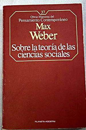 Sobre la teoría de las ciencias sociales: Weber, Max