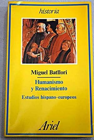 Humanismo y renacimiento: estudios hispano-europeos: Batllori, Miguel