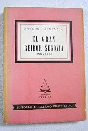El gran reidor segovia (Novela): Capdevila, Arturo