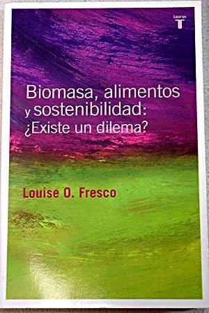 Biomasa, alimento y sostenibilidad: ¿existe un dilema?: Fresco, Louise O.
