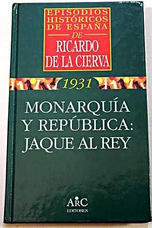 Monarquía y república: jaque al rey: Cierva, Ricardo de