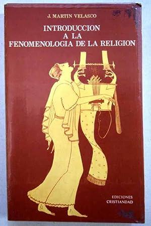 Introducción a la fenomenología de la religión: Martín Velasco, Juan
