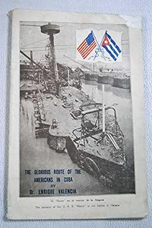 The glorious route of the Americans in Cuba