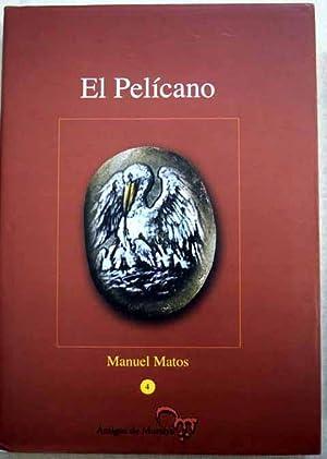 El pelícano: Matos, Manuel