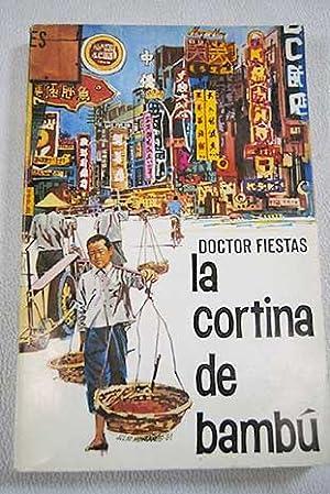 La cortina de Bambú: Doctor Fiestas