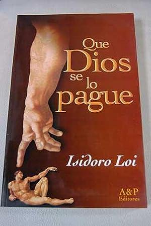 Que Dios se lo pague: Loi, Isidoro