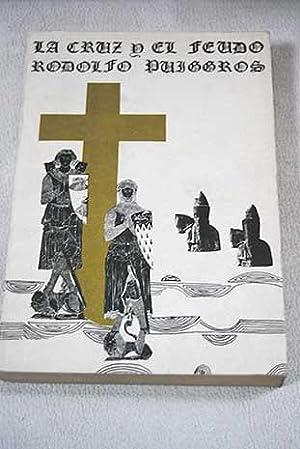 La cruz y el feudo: Puiggros, Rodolfo