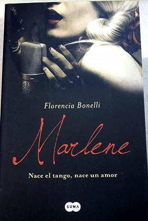 Marlene: nace el tango, nace un amor: Bonelli, Florencia