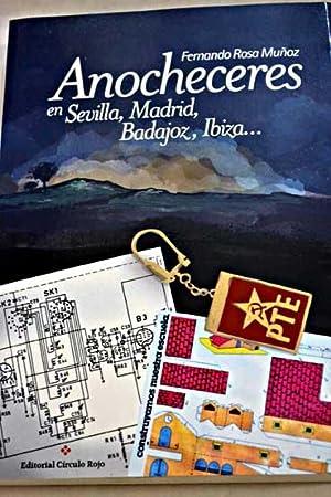 Anocheceres en Sevilla, Madrid, Badajoz, Ibiza--: Rosa Muñoz, Fernando