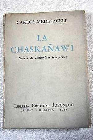 La Chaskañawi: novela de costumbres bolivianas: Medinaceli, Carlos