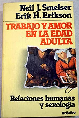 Trabajo y amor en la edad adulta: Smelser, Neil J.;