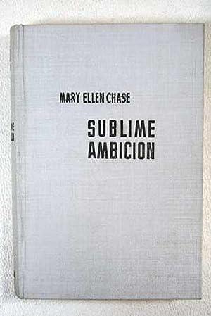 Sublime ambición: Chase, Mary Ellen