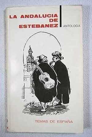 La Andalucía de Estébanez Calderón (Antología): Estébanez Calderón, Serafín
