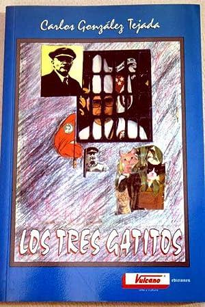 Los tres gatitos: relatos verídicos: González Tejada, Carlos