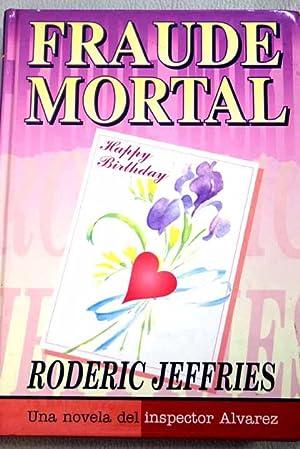 Fraude mortal : una novela del inspector: Jeffries, Roderic