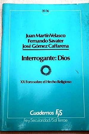 Interrogante: Dios: Juan Martin Velasco,