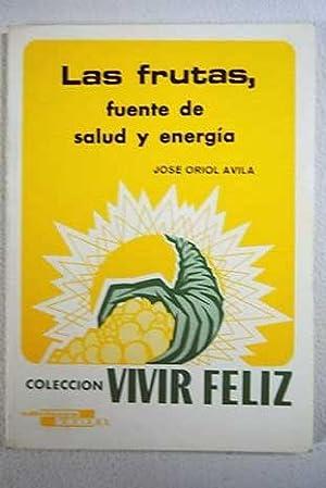 Las frutas, fuente de salud y energia: Ávila, José O.