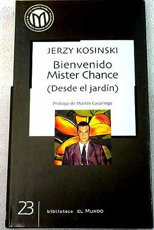 Bienvenido Mr. Chance: (desde el jardín): Kosinski, Jerzy