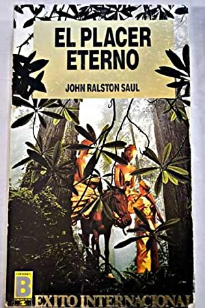 El placer eterno: Saul, John Ralston