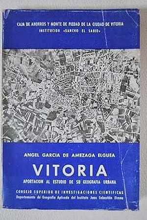 Vitoria aportación al estudio de su geografía: Ángel García de