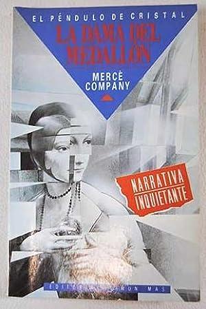 La dama del medallón: Company, Mercè