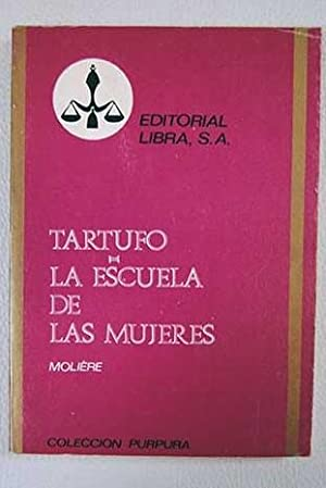 Tartufo: La escuela de las mujeres: Molière