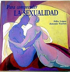 Para comprender la sexualidad: López Sánchez, Félix