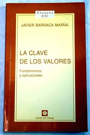 La clave de los valores : fundamentos: Barraca Mairal, Javier