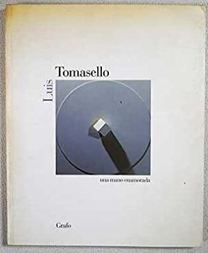 Luis Tomasello: una mano enamorada: VV.AA.