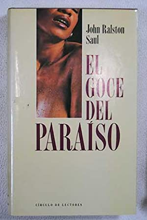 El goce del paraíso: Saul, John Ralston