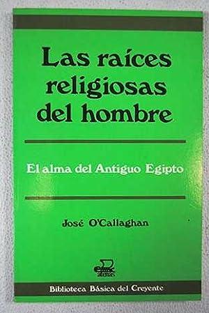 Las raíces religiosas del hombre: el alma: O'Callaghan, José