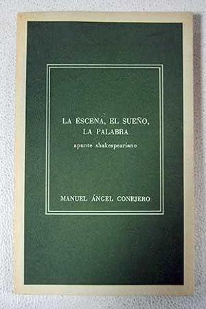 La escena, el sueño, la palabra: apunte: Conejero Dionís-Bayer, Manuel