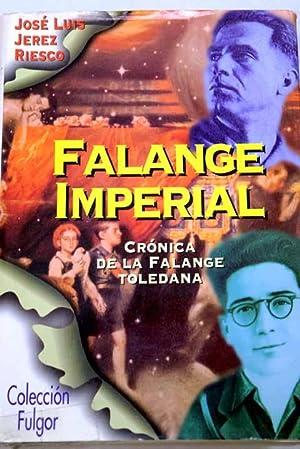 Falange imperial: (crónica de la Falange toledana): Jerez Riesco, José