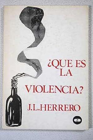 Qué es la violencia?: Herrero, José Luis