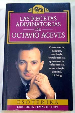 Las recetas adivinatorias de Octavio Aceves: Aceves, Octavio