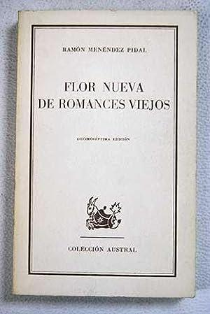 Flor nueva de romances viejos: Menendez Pidal, Ramon