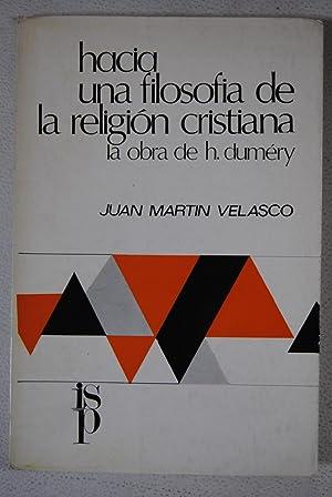 Hacia una filosofia de la religión Cristiana: Martín Velasco, Juan