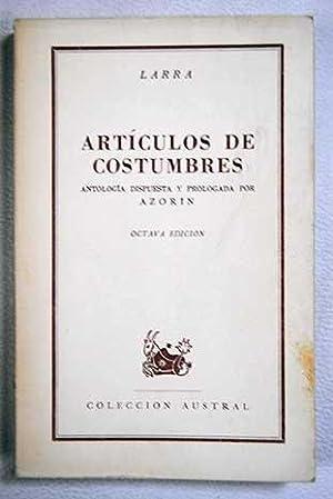 Artículos de costumbres. Antología dispuesta y prologada: Larra, Mariano José