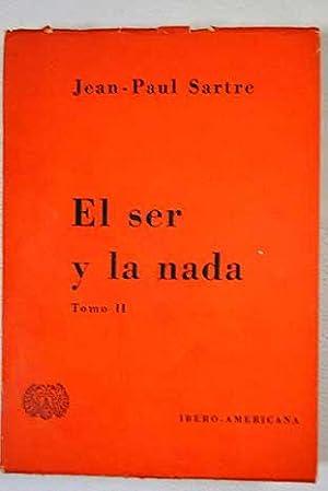 El ser y la nada. Tomo II: Sartre, Jean-Paul