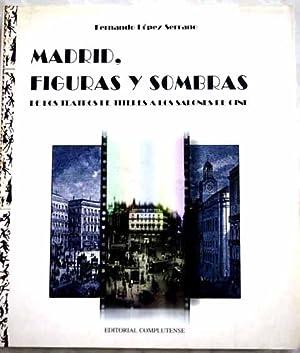 Madrid, figuras y sombras : de los: López Serrano, Fernando