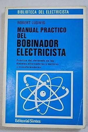"""Manual práctico del """"bobinador"""" electricista: Ludwig, Robert"""
