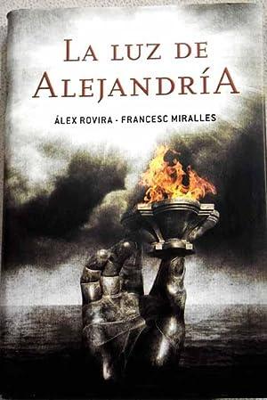 La luz de Alejandría : una novela: Rovira, Álex