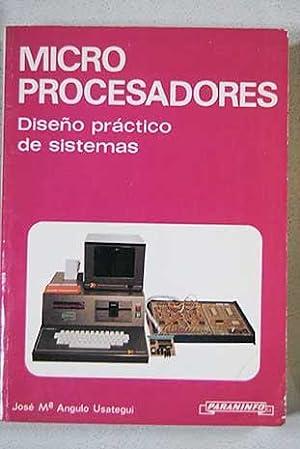 Microprocesadores: diseño práctico de sistemas: Angulo Usategui, José