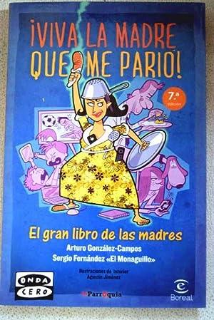 Viva la madre que me parió! : González-Campos, Arturo