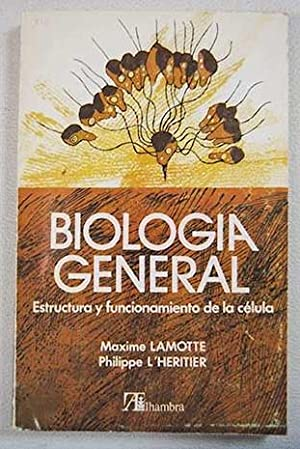 Biología general I. Estructura y funcionamiento de: Lamotte, Maxime