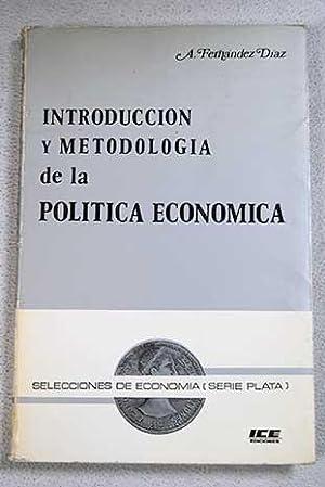 Introducción y metodología de la política económica: Fernández Díaz, Andrés