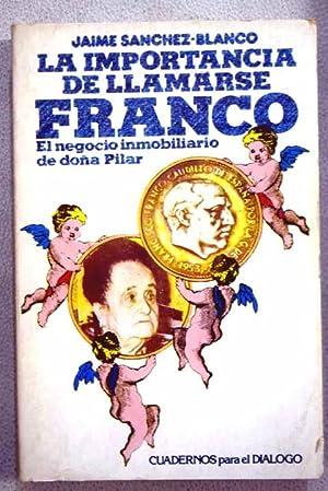 La importancia de llamarse Franco : el: Sánchez-Blanco, Jaime