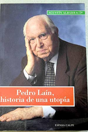 Pedro Laín, historia de una utopía: Albarracín Teulón, Agustín